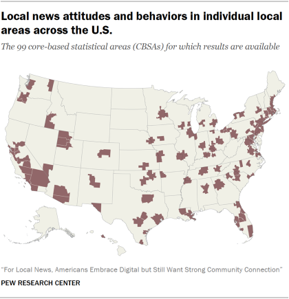 Map showing the 99 core-based statistical areas (CBSAs) in the U.S. for which results are available on local news attitudes and behaviors.